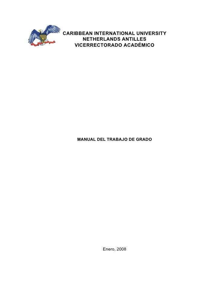 CARIBBEAN INTERNATIONAL UNIVERSITY        NETHERLANDS ANTILLES     VICERRECTORADO ACADÉMICO         MANUAL DEL TRABAJO DE ...