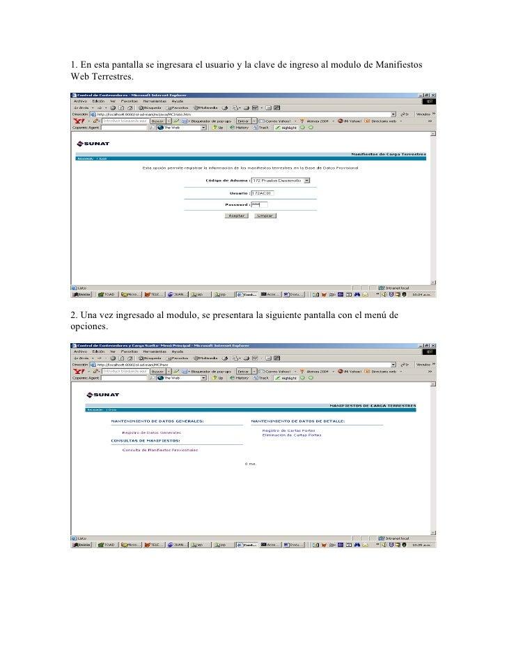 1. En esta pantalla se ingresara el usuario y la clave de ingreso al modulo de Manifiestos Web Terrestres.     2. Una vez ...
