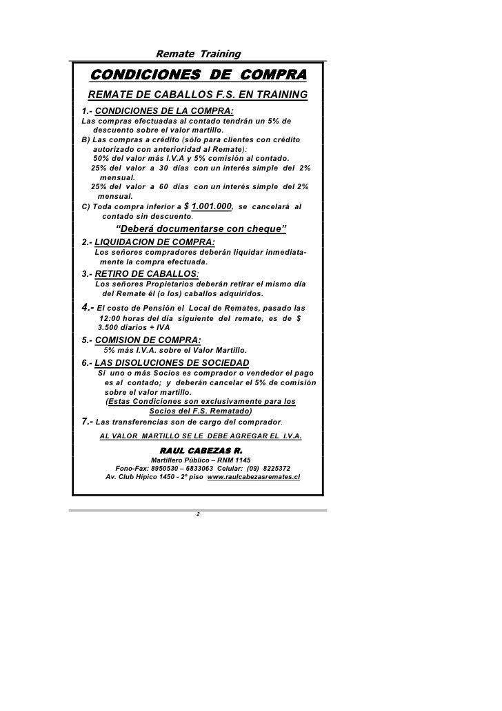 Remate Training    CONDICIONES DE COMPRA  REMATE DE CABALLOS F.S. EN TRAINING 1.- CONDICIONES DE LA COMPRA: Las compras ef...