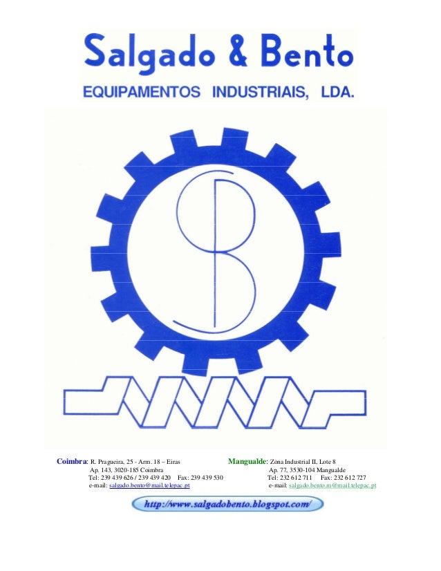 Coimbra: R. Pragueira, 25 - Arm. 18 – Eiras Mangualde: Zona Industrial II, Lote 8 Ap. 143, 3020-185 Coimbra Ap. 77, 3530-1...