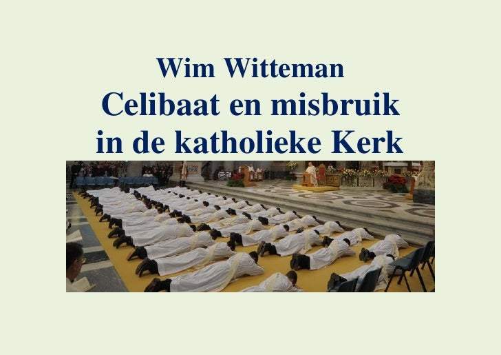 Wim Witteman Celibaat en misbruik in de katholieke Kerk