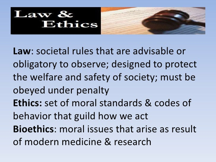 Law: societal rules that are advisable or obligatory to observe; designed to protect the welfare and safety of society; mu...