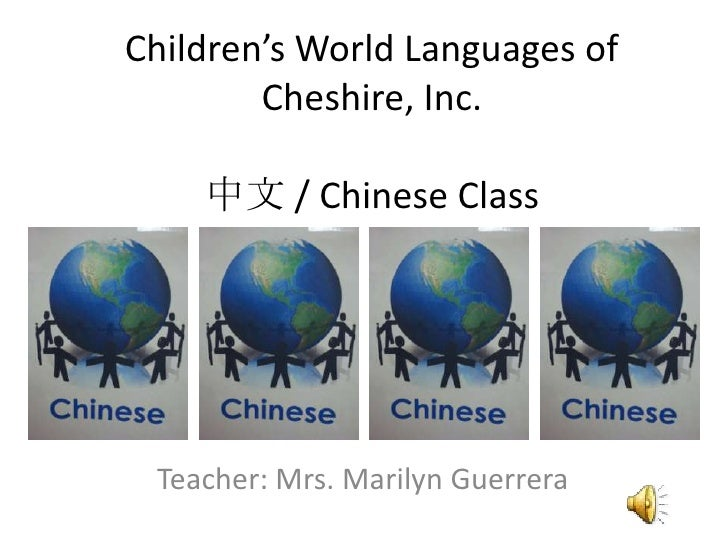Children's World Languages of         Cheshire, Inc.      中文 / Chinese Class      Teacher: Mrs. Marilyn Guerrera