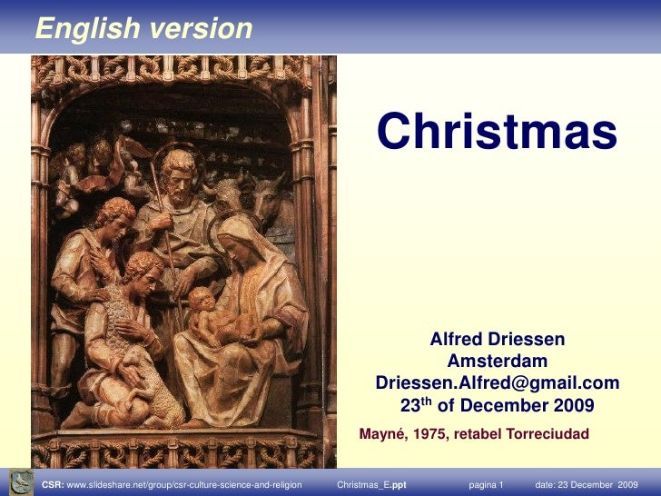 The meaning <br />of<br />Christmas<br />Alfred Driessen<br />Driessen.Alfred@gmail.com<br />December 2010<br />
