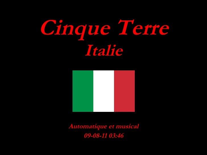 Cinque Terre Italie Automatique et musical 09-08-11   03:46
