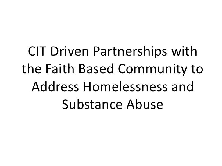 CIT Driven Partnerships with the Faith Based Community to Address Homelessness and Substance Abuse<br />