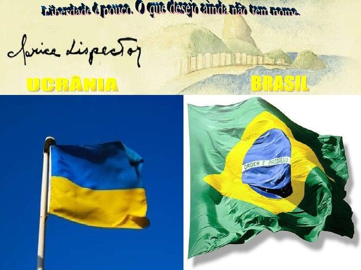 BRASIL UCRÂNIA Liberdade é pouco. O que desejo ainda não tem nome.