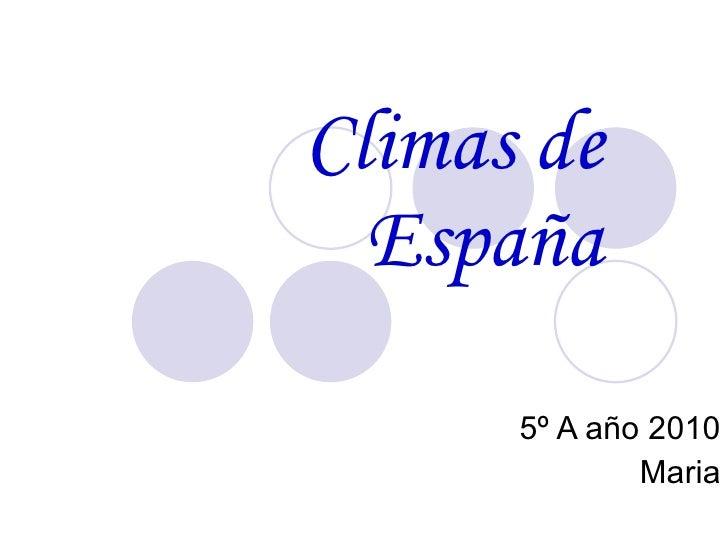 Climas de España 5º A año 2010 Maria
