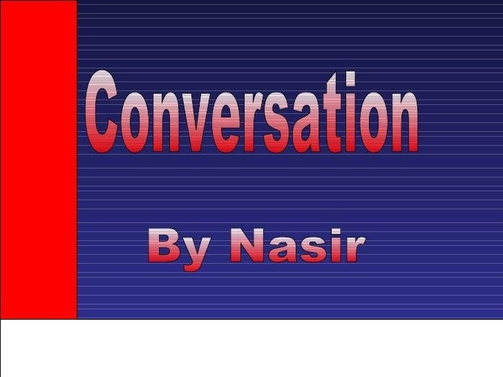 Conversation By Nasir