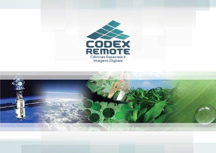 QUEM SOMOS          A Codex Remote - Ciências Espaciais e Imagens Digitais é uma empresa   de tecnologia avançada, especia...