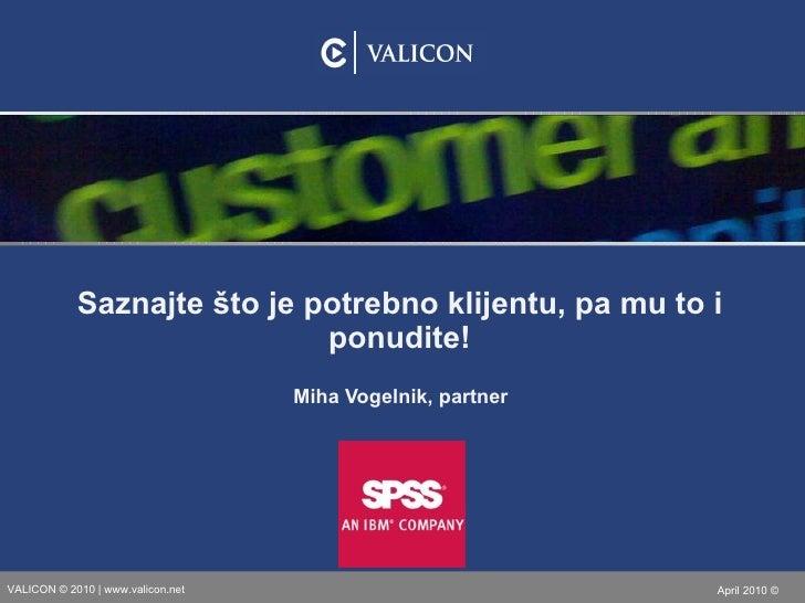 Miha Vogelnik, partner Saznajte što je potrebno klijentu, pa mu to i ponudite!