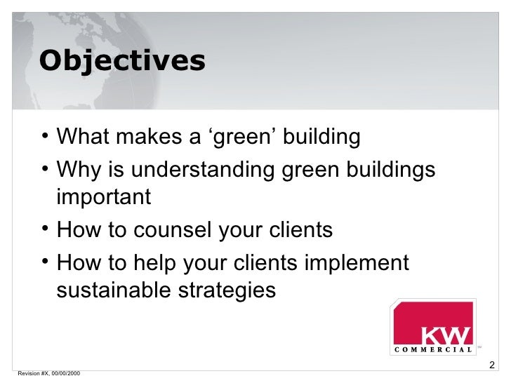 Revision #X, 00/00/2000 <ul><li>What makes a 'green' building </li></ul><ul><li>Why is understanding green buildings impor...