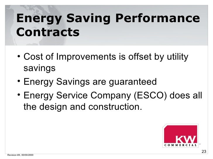 Revision #X, 00/00/2000 Energy Saving Performance Contracts <ul><li>Cost of Improvements is offset by utility savings </li...