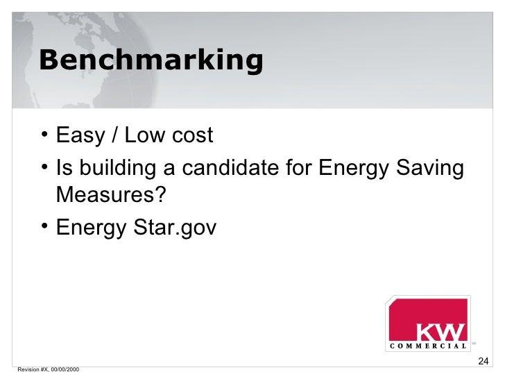 Revision #X, 00/00/2000 Benchmarking <ul><li>Easy / Low cost  </li></ul><ul><li>Is building a candidate for Energy Saving ...