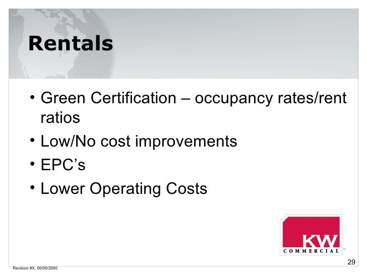 Revision #X, 00/00/2000 Rentals <ul><li>Green Certification – occupancy rates/rent ratios </li></ul><ul><li>Low/No cost im...