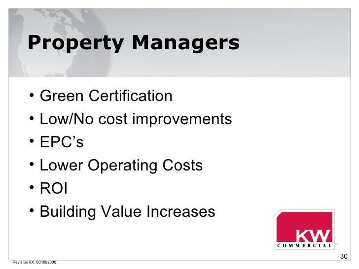Revision #X, 00/00/2000 Property Managers <ul><li>Green Certification </li></ul><ul><li>Low/No cost improvements </li></ul...