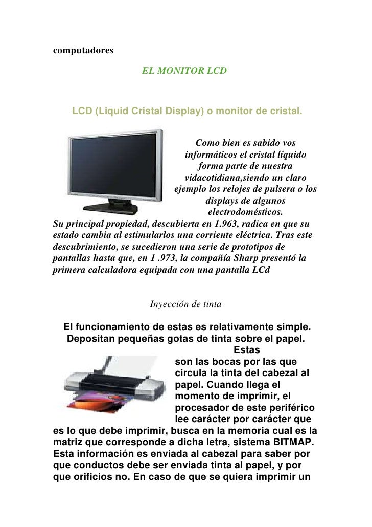 computadores<br />EL MONITOR LCD<br /><br />LCD (Liquid Cristal Display) o monitor de cristal. <br />left0<br />Como b...