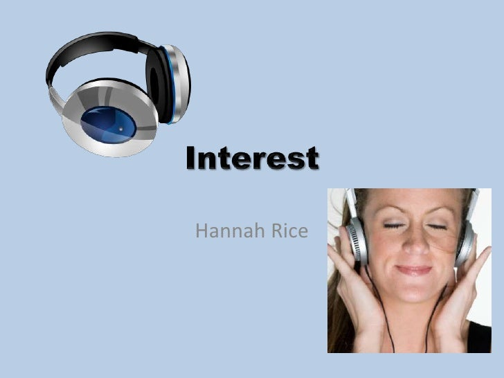 Interest<br />Hannah Rice<br />