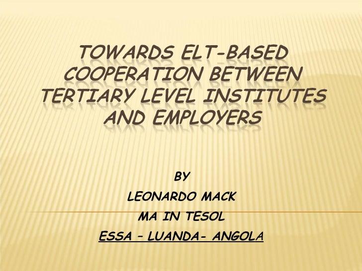 BY LEONARDO MACK MA IN TESOL ESSA – LUANDA- ANGOL A