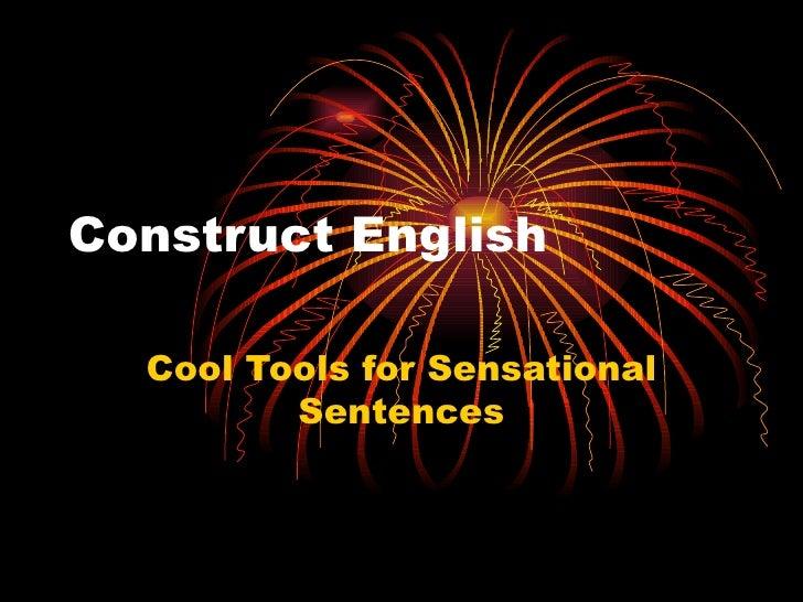Construct English Cool Tools for Sensational Sentences