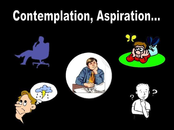 Contemplation, Aspiration...