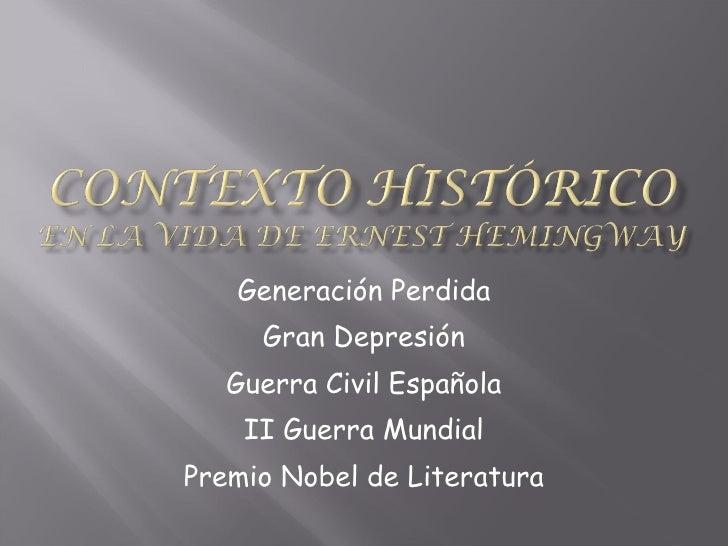 Generación Perdida Gran Depresión Guerra Civil Española II Guerra Mundial Premio Nobel de Literatura