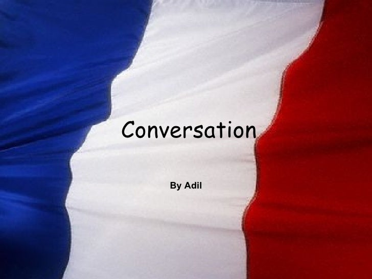 Conversation By Adil