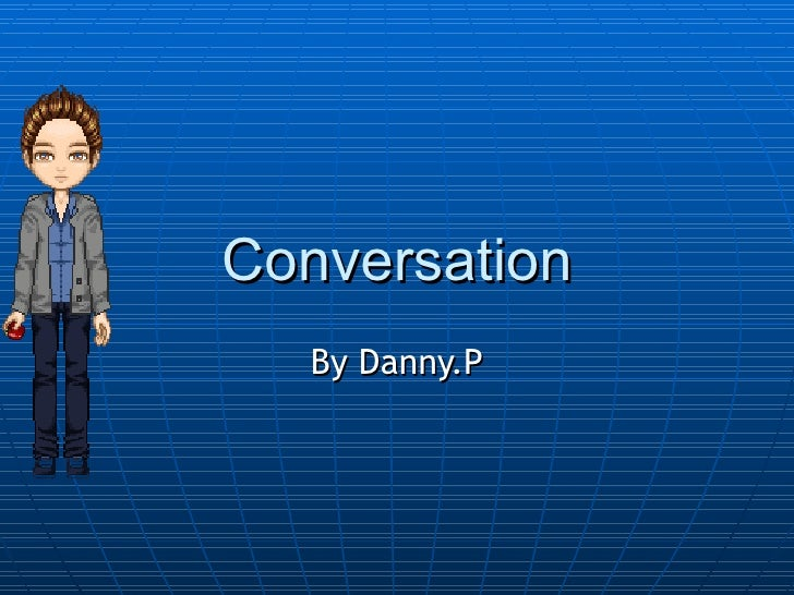 Conversation By Danny.P