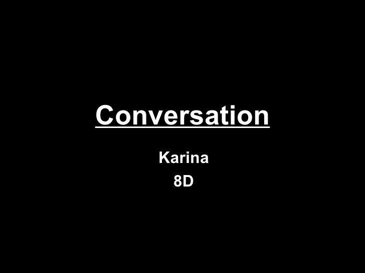 Conversation Karina 8D
