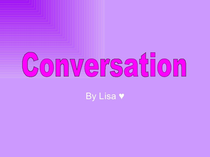 By Lisa ♥ Conversation