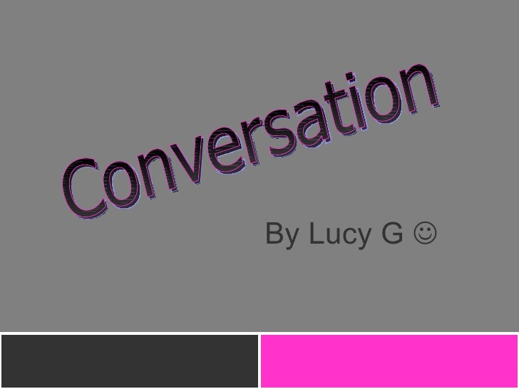 By Lucy G   Conversation