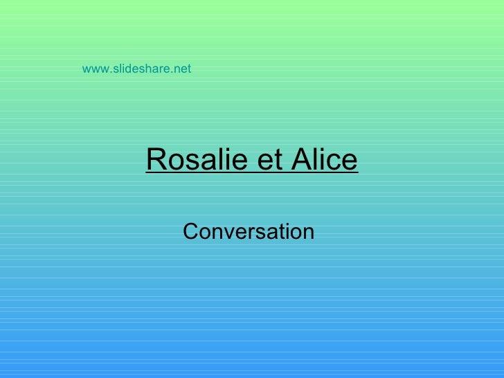 Rosalie et Alice Conversation  www.slideshare.net