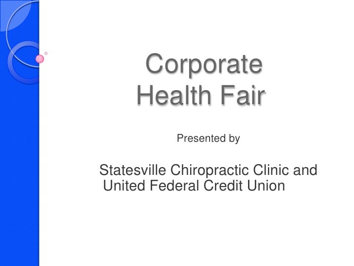 Corporate       Health Fair<br />Presented by<br />Statesville Chiropractic Clinic and United Federal Credit Union<br />