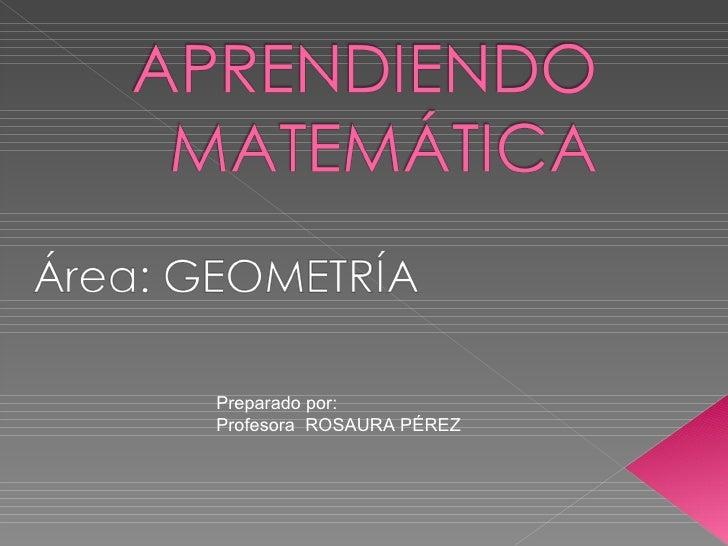 Preparado por: Profesora  ROSAURA PÉREZ
