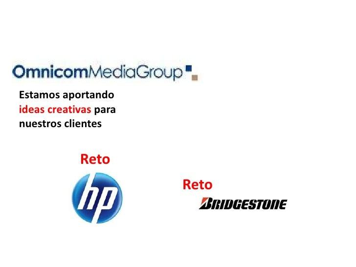 Estamos aportando ideas creativas para nuestros clientes<br />Reto<br />Reto<br />