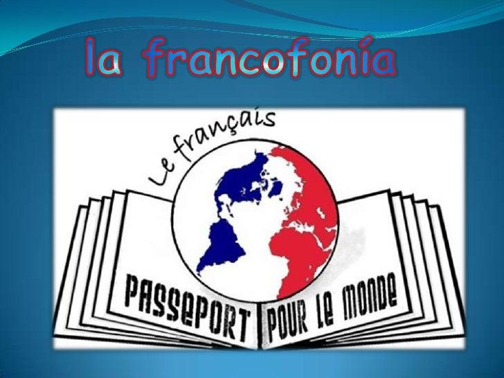 la francofonía<br />