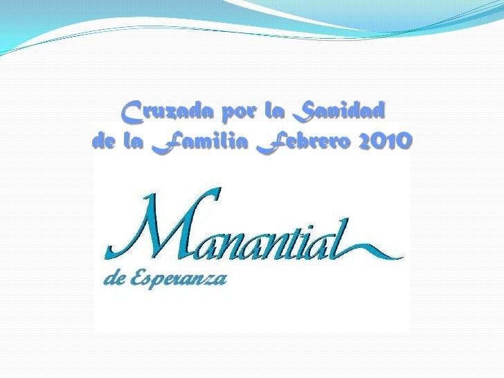 Cruzada por la Sanidad de la Familia Febrero 2010<br />