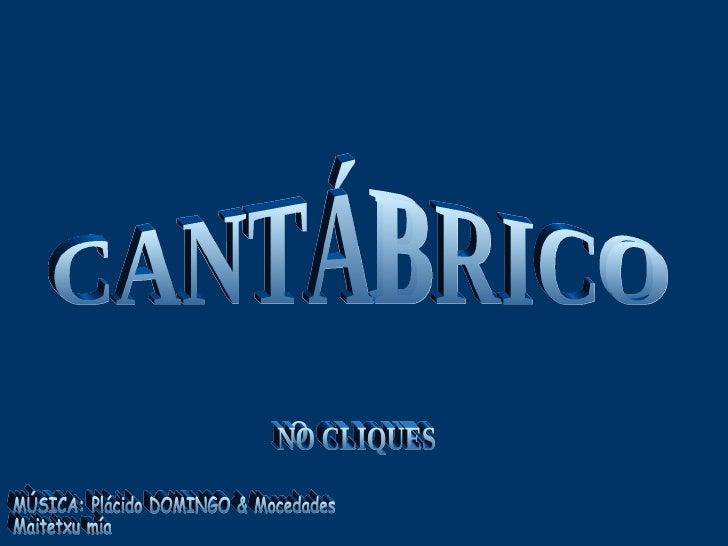 CANTÁBRICO TEMPORAL EN EL NO CLIQUES MÚSICA: Plácido DOMINGO & Mocedades Maitetxu mía