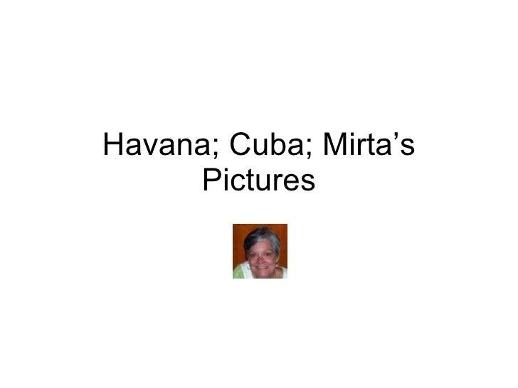 Havana; Cuba; Mirta's Pictures