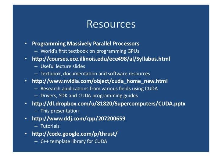 <ul><li>Programming Massively Parallel Processors </li></ul><ul><ul><li>World's first textbook on programming GPUs </li></...