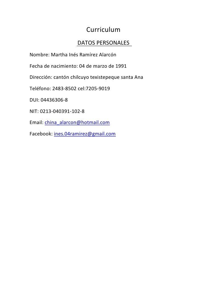 Curriculum<br />DATOS PERSONALES<br />Nombre: Martha Inés Ramírez Alarcón<br />Fecha de nacimiento: 04 de marzo de 1991<br...