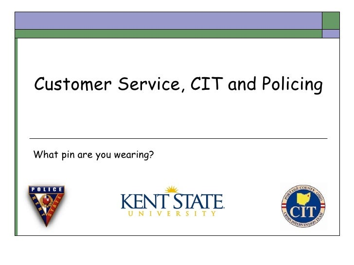 Customer Service, CIT and Policing What pin are you wearing?