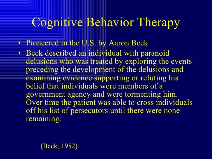 cognitive behavioural therapy for psychosis As cognitive-behavioural therapy for psychosis (cbtp) expands to address other targets, it is important to consider its origins and vital ingredients cbtp is a verbal therapy to ease distress by reducing positive symptoms.