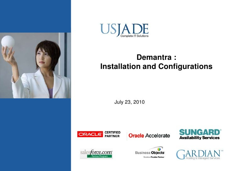 Demantra : <br />Installation and Configurations<br />July 23, 2010<br />