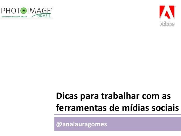 Dicas para trabalhar com as ferramentas de mídias sociais @analauragomes