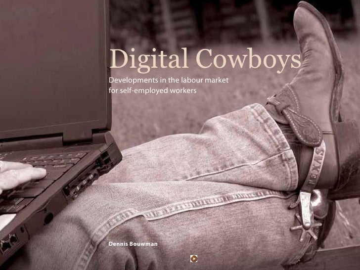 1     Digital Cowboys Developments in the labour market for self-employed workers     Dennis Bouwman