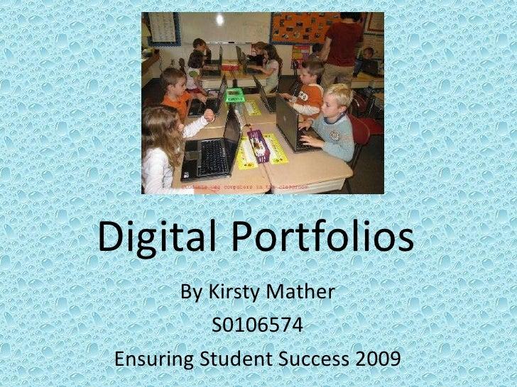 Digital Portfolios By Kirsty Mather S0106574 Ensuring Student Success 2009