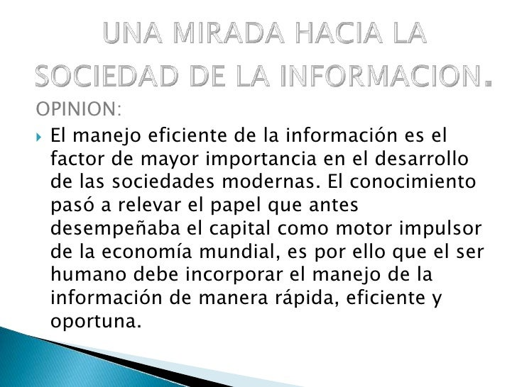 OPINION:<br />El manejo eficiente de la información es el factor de mayor importancia en el desarrollo de las sociedades m...