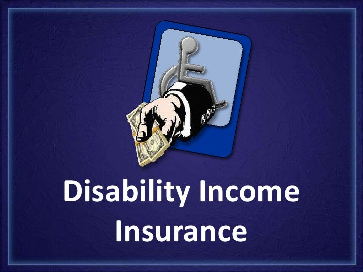 Disability IncomeInsurance<br />