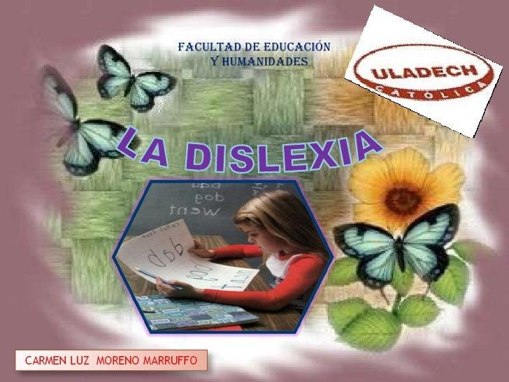 FACULTAD DE EDUCACIÓN Y HUMANIDADES LA DISLEXIA